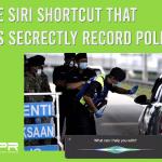 secretly record police with siri shortcut